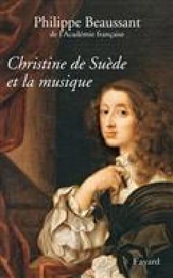 Christine de Suède et la musique Philippe BEAUSSANT Livre laflutedepan