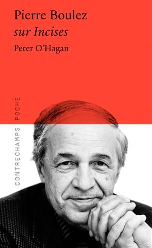 Pierre Boulez sur Incises - O'HAGAN Peter - Livre - laflutedepan.com
