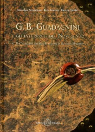 G. B. Guadagnini e gli interpreti del Novecento (Livre bilingue italien-anglais) - laflutedepan.com