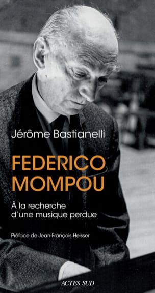 Federico Mompou : à la recherche d'une musique perdue - laflutedepan.com