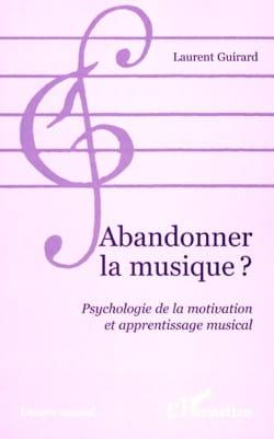 Abandonner la musique ? Laurent GUIRARD Livre Pédagogie - laflutedepan
