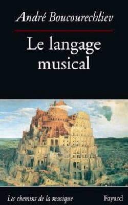 Le langage musical André BOUCOURECHLIEV Livre laflutedepan