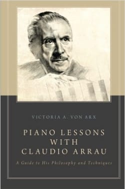 Piano lessons with Claudio Arrau : a guide to his philosophy and techniques laflutedepan