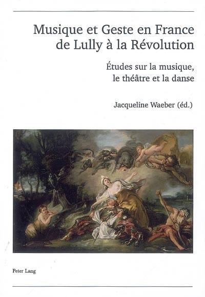 Musique et geste en France, de Lully à la Révolution - laflutedepan.com