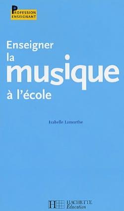 Enseigner la musique à l'école Isabelle LAMORTHE Livre laflutedepan