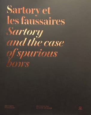 Sartory et les faussaires / Sartory and the case of spurious bows laflutedepan
