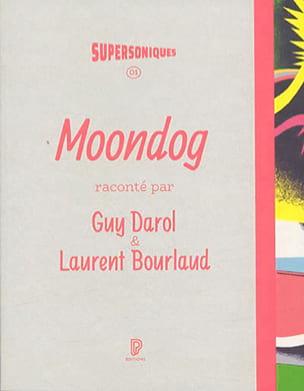 Moondog DAROL Guy / BOURLAUD Laurent Livre laflutedepan