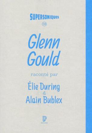 Glenn Gould DURING Elix / BUBLEX Alain Livre laflutedepan