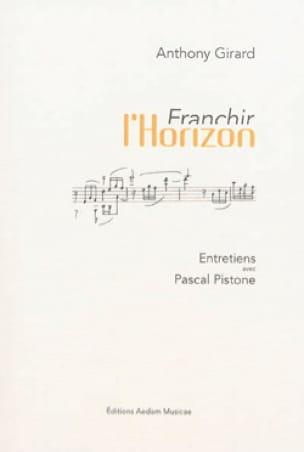 Franchir l'horizon : entretiens avec Pascal Pistone - laflutedepan.com