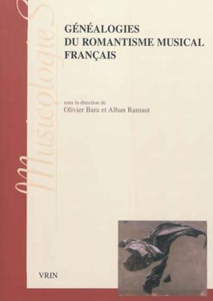 Généalogies du romantisme musical français Olivier BARA laflutedepan