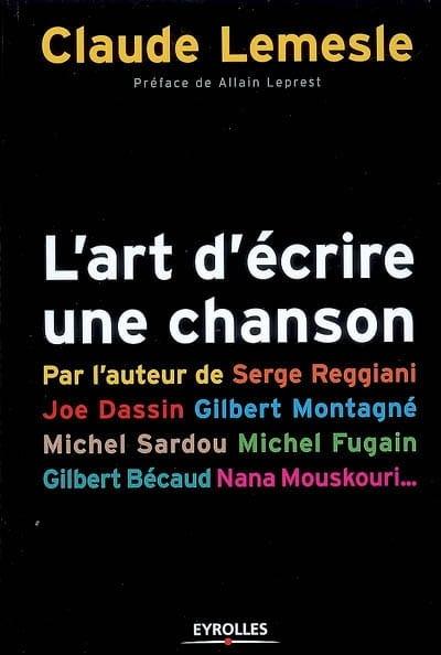 L'art d'écrire une chanson - Claude LEMESLE - Livre - laflutedepan.com
