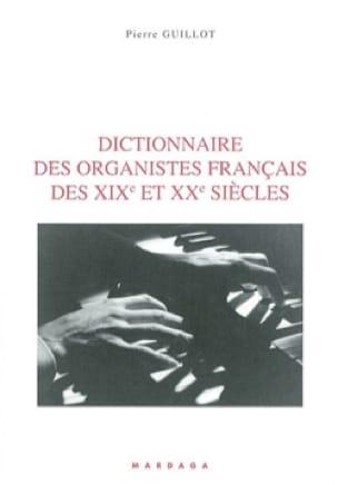 Dictionnaire des organistes français des XIXe et XXe siècles - laflutedepan.com