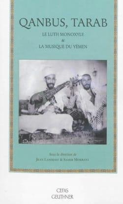 Qanbûs, tarab : le luth monoxyle & la musique du Yémen - laflutedepan.com