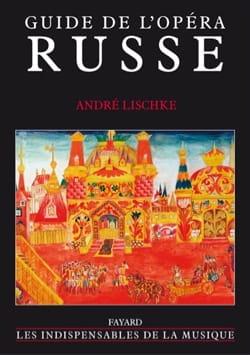 Guide de l'opéra russe André LISCHKÉ Livre Les Oeuvres - laflutedepan
