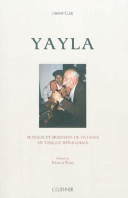 Yayla : musique et musiciens de villages en Turquie méridionale laflutedepan