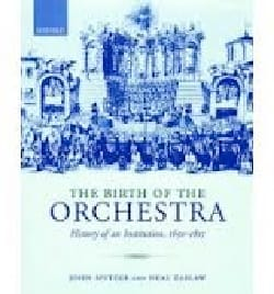 The Birth of the Orchestra: History of an Institution, 1650-1815 laflutedepan