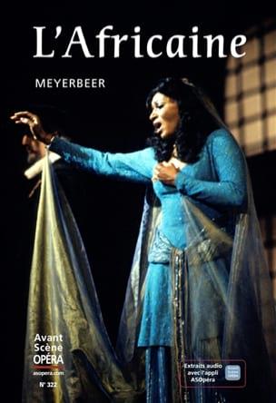 Avant-scène Opéra (L') n° 322 : L'Africaine MEYERBEER laflutedepan