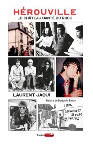 Hérouville : Le chateau hanté du rock Laurent JAOUI Livre laflutedepan