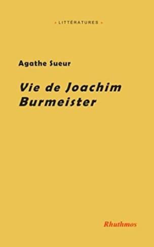Vie de Joachim Burmeister Agathe SUEUR Livre laflutedepan