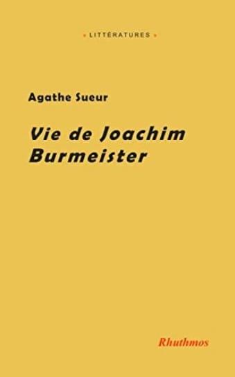 Vie de Joachim Burmeister - Agathe SUEUR - Livre - laflutedepan.com