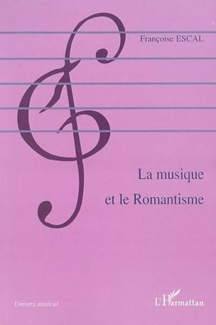 La musique et le romantisme Françoise ESCAL Livre laflutedepan