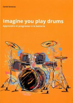 Imagine you play drums Carole SENTENAC Livre laflutedepan
