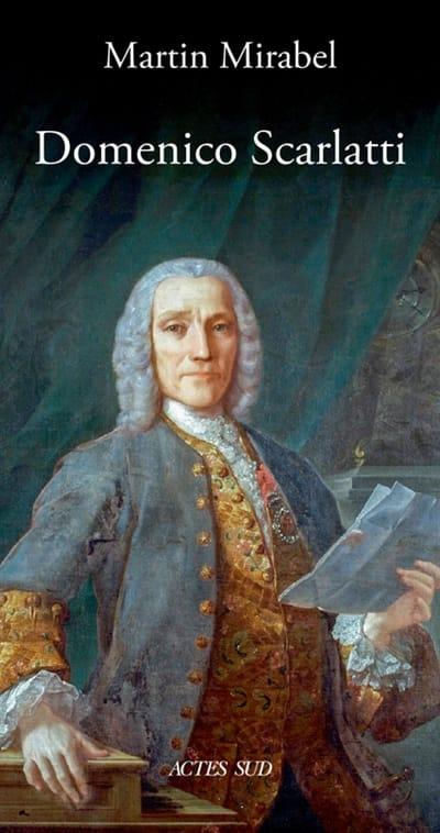 Domenico Scarlatti - Martin MIRABEL - Livre - laflutedepan.com