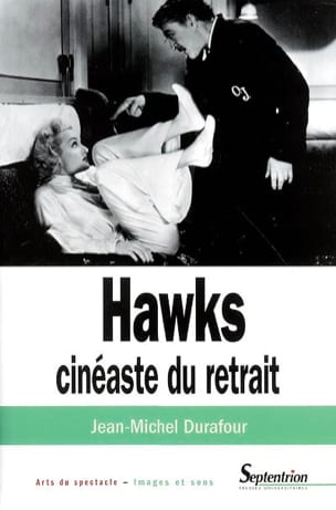 Hawks, cinéaste du retrait DURAFOUR Jean-Michel Livre laflutedepan