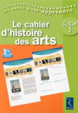 Le cahier d'histoire des arts : Cycle 3 Patrick PICOLLIER laflutedepan