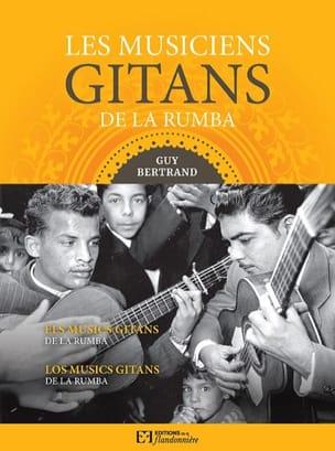 Les musiciens gitans de la rumba Guy BERTRAND Livre laflutedepan
