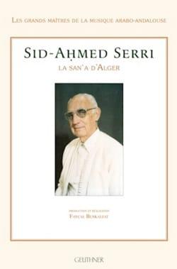 Sid-Ahmed Serri: la San'a d'Alger Fayçal BENKALFAT Livre laflutedepan