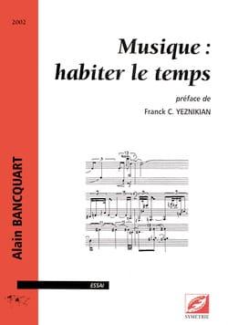 Musique : habiter le temps Alain BANCQUART Livre laflutedepan
