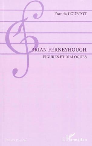 Brian Ferneyhough : figures et dialogues Francis COURTOT laflutedepan