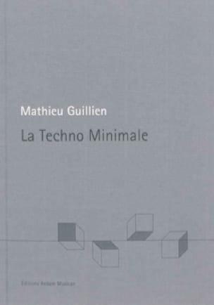 La techno minimale - Mathieu GUILLIEN - Livre - laflutedepan.com