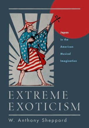 Extreme exoticism : Japan in the American musical imagination laflutedepan