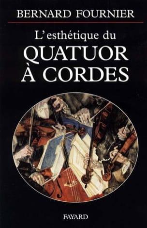 L'esthétique du quatuor à cordes Bernard FOURNIER Livre laflutedepan
