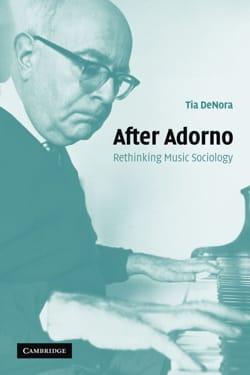 After Adorno : rethinking music sociology DE NORA Tia laflutedepan