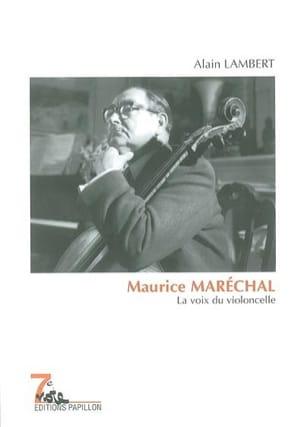 Maurice Maréchal : la voix du violoncelle Alain LAMBERT laflutedepan