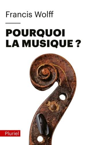 Pourquoi la musique ? Francis WOLFF Livre Les Sciences - laflutedepan