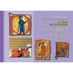 Le chant des troubadours : les troubadours d'Aquitaine vol 1 laflutedepan