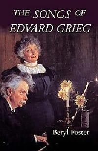 The songs of Edvard Grieg Beryl Foster Livre laflutedepan