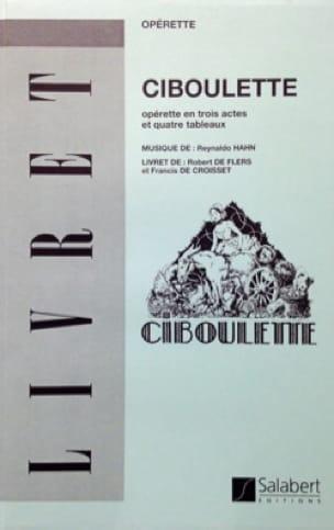 Ciboulette - Livret - Reynaldo HAHN - Livre - laflutedepan.com