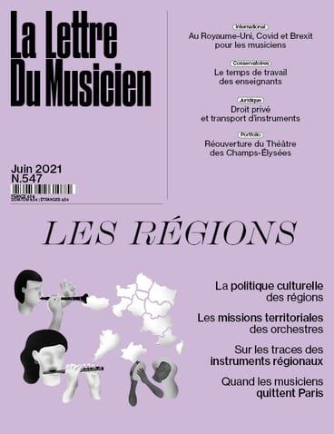 La lettre du musicien, n° 547 (juin 2021) : les régions - laflutedepan.com