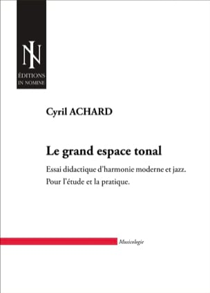 Le grand espace tonal Cyril ACHARD Livre Harmonie - laflutedepan