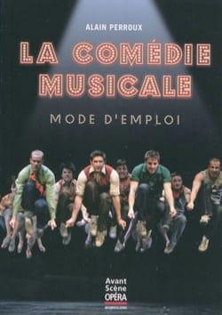 Alain PERROUX - Avant-scène opera (The): The musical, instructions for use - Livre - di-arezzo.co.uk