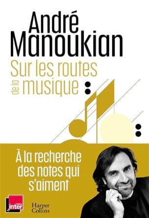 Sur les routes de la musique André MANOUKIAN Livre laflutedepan