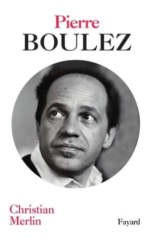 Pierre Boulez Christian MERLIN Livre Les Hommes - laflutedepan