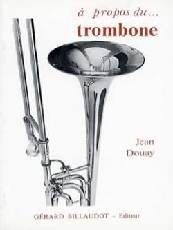 À propos du... trombone Jean DOUAY Livre laflutedepan