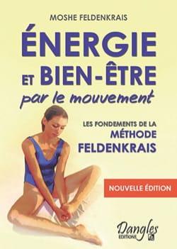 Energie et bien-être par le mouvement : les fondements de la méthode Feldenkrais laflutedepan