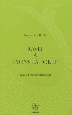 Ravel à Lyons-la-Forêt Geneviève BAILLY Livre laflutedepan